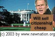 Will sell Citizenship cheap - (c)  2003 by NNN