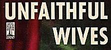 """unfaithful wives"""