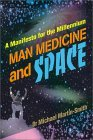 Man Medicine and Space